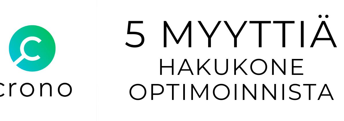 5 hakukoneoptimointimyyttiä.